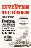 The Invention of Murder: How the Victorians Revelled in Death and Detection and Created Modern Crime (eBook, ePUB)