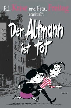 Der Altmann ist tot / Frl. Krise und Frau Freitag Bd.1 - Frl. Krise; Frau Freitag