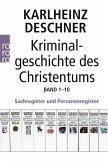 Kriminalgeschichte des Christentums Band 1-10. Sachregister und Personenregister