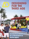 Designing for the Third Age: Architecture Redefined for a Generation of