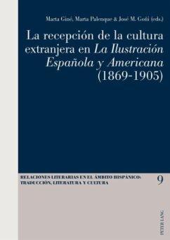 La recepción de la cultura extranjera en La Ilustración Española y Americana (1869-1905)