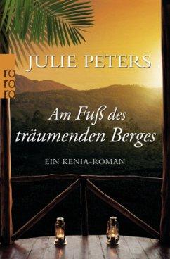 Am Fuß des träumenden Berges - Peters, Julie