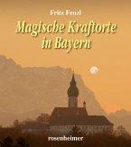 Magische Kraftorte in Bayern
