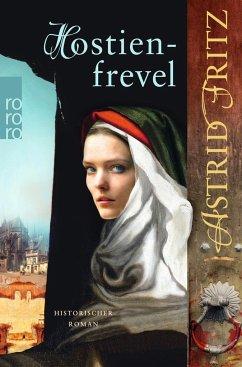 Hostienfrevel / Begine Serafina Bd.2 - Fritz, Astrid