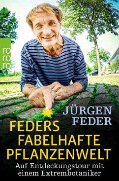 Feders fabelhafte Pflanzenwelt - Feder, Jürgen