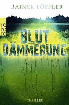 Blutdämmerung / Martin Abel Bd.2 - Löffler, Rainer
