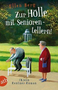 Zur Hölle mit Seniorentellern! - Berg, Ellen