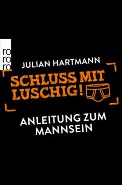 Schluss mit luschig! - Hartmann, Julian