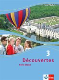 Découvertes Série bleue 3. Schülerbuch. ab Klasse 7