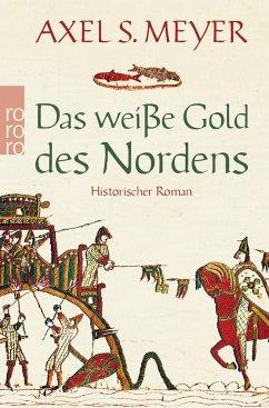 Das weiße Gold des Nordens - Meyer, Axel S.