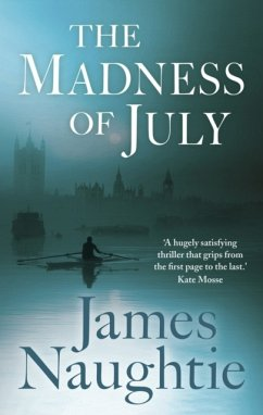 The Madness of July - Naughtie, James