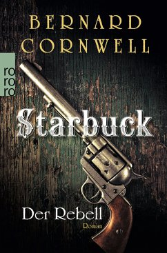 Der Rebell / Starbuck Bd.1 - Cornwell, Bernard