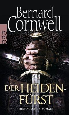 Der Heidenfürst / Uhtred Bd.7 - Cornwell, Bernard