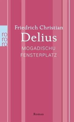 Mogadischu Fensterplatz - Delius, Friedrich Christian