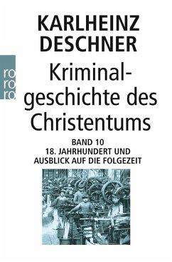 Kriminalgeschichte des Christentums Band 10 - Deschner, Karlheinz