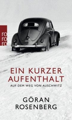Ein kurzer Aufenthalt auf dem Weg von Auschwitz - Rosenberg, Göran
