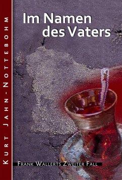 Im Namen des Vaters / Frank Wallert Bd.2