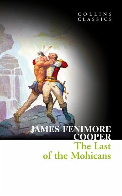 The Last of the Mohicans (Collins Classics) (eBook, ePUB) - Cooper, James Fenimore