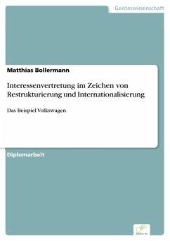Interessenvertretung im Zeichen von Restrukturierung und Internationalisierung (eBook, PDF) - Bollermann, Matthias