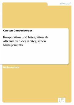 Kooperation und Integration als Alternativen des strategischen Managements (eBook, PDF) - Gandenberger, Carsten
