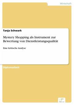 Mystery Shopping als Instrument zur Bewertung von Dienstleistungsqualität (eBook, PDF) - Schwark, Tanja