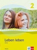 Leben leben 2 - Neubearbeitung. Ethik - Ausgabe für Hessen. Schülerbuch 7.-8. Klasse