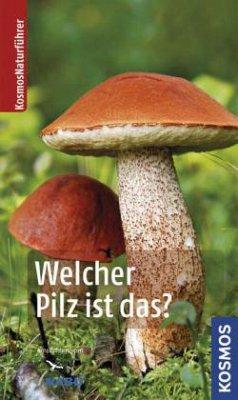 Welcher Pilz ist das? (Restexemplar) - Gminder, Andreas; Böhning, Tanja