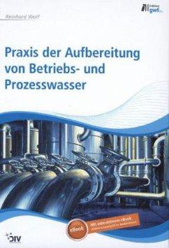Praxis der Aufbereitung von Betriebs- und Prozesswasser, mit interaktivem eBook (Online-Lesezugriff)