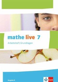 mathe live. Arbeitsheft Grundlagen mit Lösungsheft 7. Schuljahr. Ausgabe N