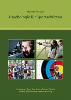 Psychologie für Sportschützen - Kratzer, Hannes