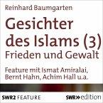 Gesichter des Islams - Frieden und Gewalt (MP3-Download)