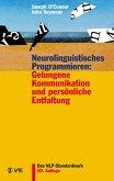 Neurolinguistisches Programmieren: Gelungene Kommunikation und persönliche Entfaltung (eBook, ePUB)