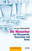 Die Wasserkur bei Übergewicht, Depression und Krebs (eBook, PDF)