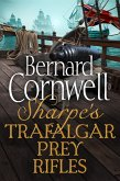 Sharpe 3-Book Collection 3: Sharpe's Trafalgar, Sharpe's Prey, Sharpe's Rifles (eBook, ePUB)