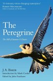 The Peregrine: The Hill of Summer & Diaries: The Complete Works of J. A. Baker (eBook, ePUB)