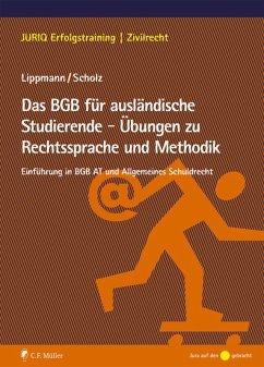 Das BGB für ausländische Studierende - Übungen zu Rechtssprache und Methodik (eBook, ePUB) - Lippmann, Susan; Scholz, Lydia