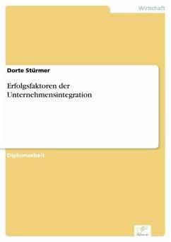 Erfolgsfaktoren der Unternehmensintegration (eBook, PDF) - Stürmer, Dorte