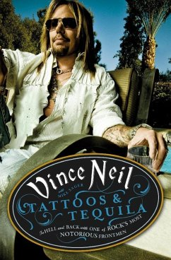 Tattoos & Tequila (eBook, ePUB) - Neil, Vince; Sager, Mike