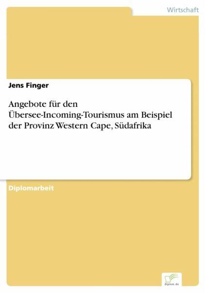 Angebote Für Den übersee Incoming Tourismus Am Beispiel Der Provinz