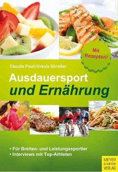 Ausdauersport und Ernährung - Pauli, Claudia;Girreßer, Ursula