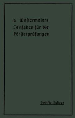 Westermeiers Leitfaden für die Försterprüfungen - Müller, H.