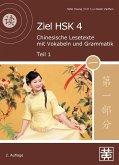 Ziel HSK 4.Chinesische Lesetexte mit Vokabeln und Grammatik - Teil 1