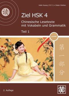 Ziel HSK 4.Chinesische Lesetexte mit Vokabeln und Grammatik - Teil 1 - Huang, Hefei; Ziethen, Dieter
