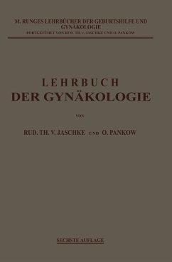 Lehrbuch der Gynäkologie - Jaschke, Rudolf Th. von; Pankow, Otto; Runge, Max