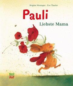 Pauli - Liebste Mama - Weninger, Brigitte