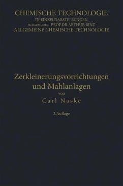 Zerkleinerungs-Vorrichtungen und Mahlanlagen - Naske, Carl