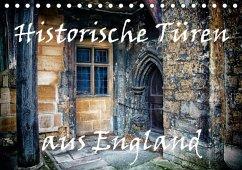Historische Türen aus England / Geburtstagskalender (Tischkalender immerwährend DIN A5 quer)