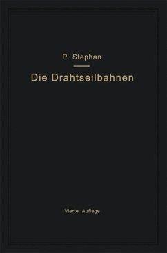 Die Drahtseilbahnen (Schwebebahnen) einschließlich der Kabelkrane und Elektrohängebahnen - Stephan, Paul