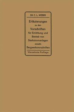 Erläuterungen zu den Vorschriften für die Errichtung und den Betrieb elektrischer Starkstromanlagen - Weber, Carl Ludwig