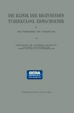 Die Klinik der Beginnenden Tuberkulose Erwachsener - Neumann, Wilhelm